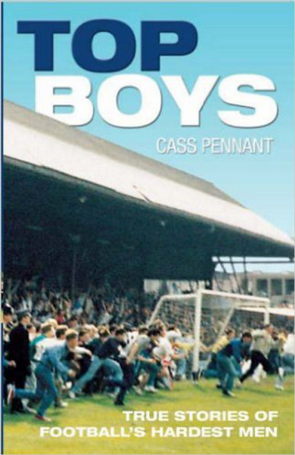 Top Boys: True Stories of Football's Hardest Men, Cass Pennant,  Book 2006 (USED)